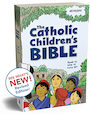 NEW! The Catholic Children's Bible, Second Edition (paperback)