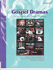 Lectionary-Based Gospel Dramas for Lent and the Easter Triduum