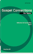 Gospel Connections for Teens-Cycle C
