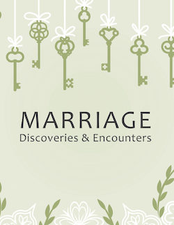 Marriage: Discoveries & Encounters