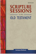 Scripture Sessions on the Old Testament (Participant Workbook)