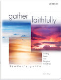 Leader's Guide for Gather Faithfully