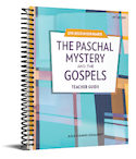 Live Jesus in our Hearts: The Paschal Mystery and the Gospels