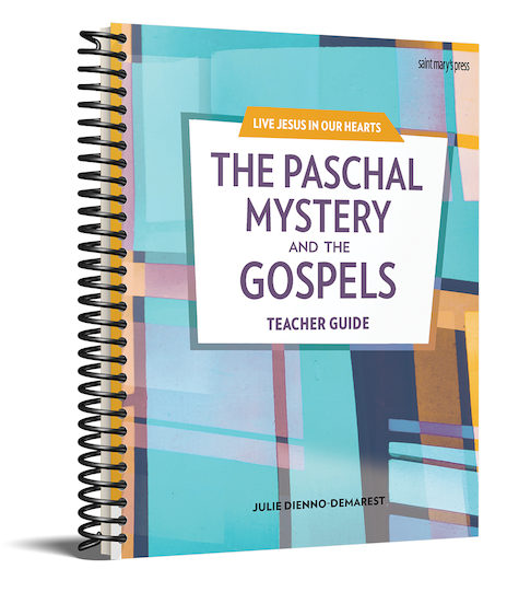 The Paschal Mystery and the Gospels Teacher Guide