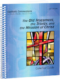 The Old Testament, the Trinity, and the Mission of Christ