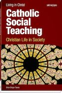 Catholic Social Teaching: Christian Life in Society, First Edition
