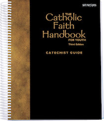 The Catholic Faith Handbook for Youth (Catechist Guide)