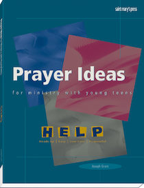Prayer Ideas for Ministry with Young Teens