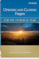 Opening and Closing Prayers for the Liturgical Year