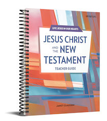 Live Jesus in Our Hearts: Jesus Christ and the New Testament