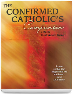 A Confirmed Catholic's Companion