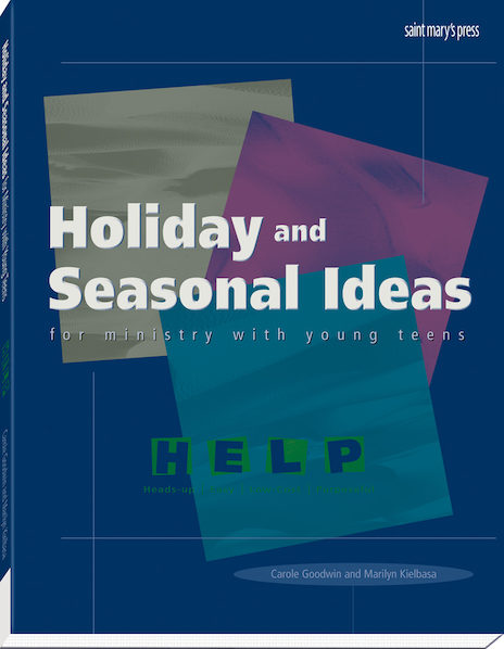 Holiday and Seasonal Ideas for Ministry with Young Teens