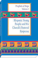 Hispanic Young People and the Church's Pastoral Response