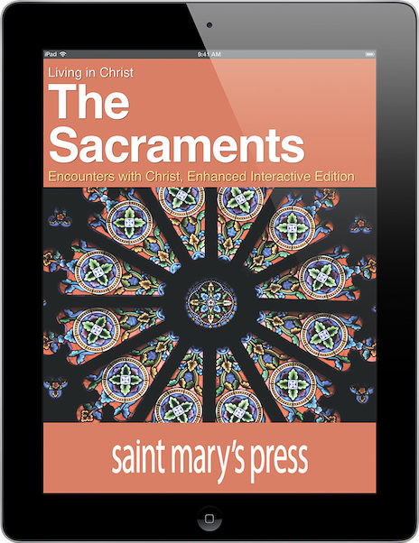 The Sacraments: Encounters with Christ