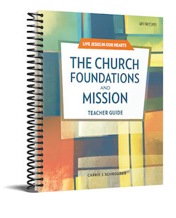 The Church: Foundations and Mission Teacher Guide
