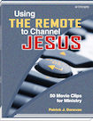 Using the Remote to Channel Jesus