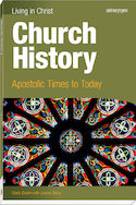 Church History: Apostolic Times to Today, First Edition