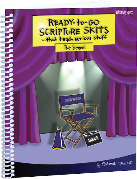 Ready-to-Go Scripture Skits . . . That Teach Serious Stuff