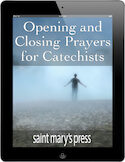 Opening and Closing Prayers for Catechists