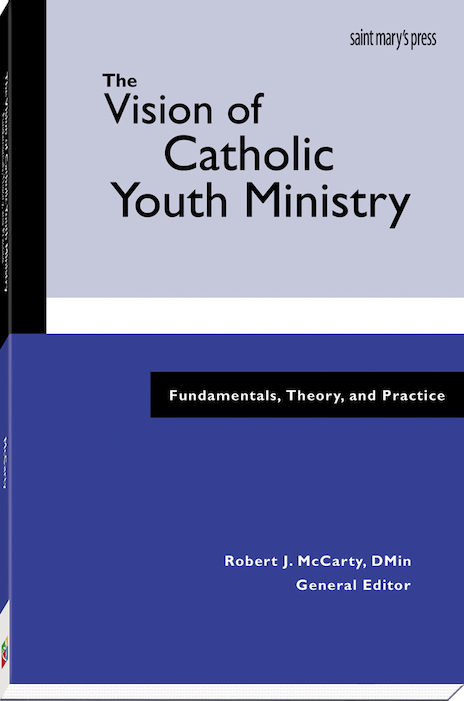 The Vision of Catholic Youth Ministry