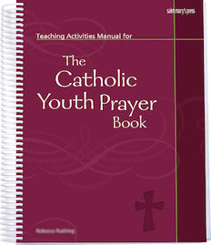 Teaching Activities Manual for The Catholic Youth Prayer Book