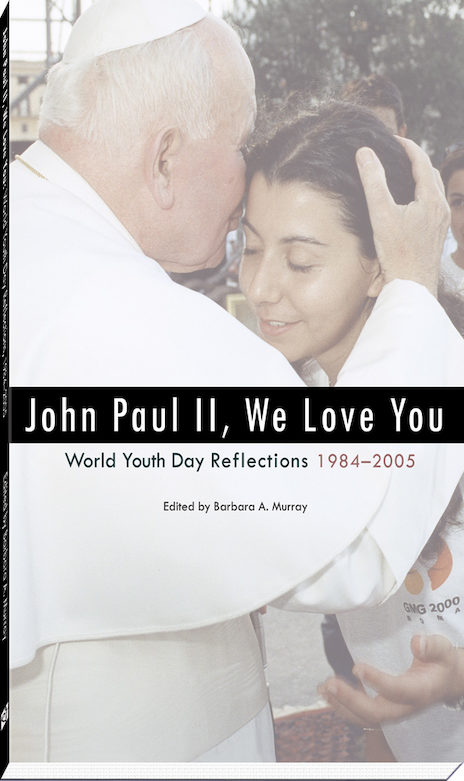 John Paul II, We Love You!
