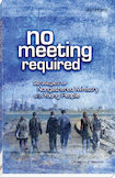 No Meeting Required