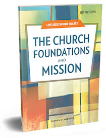 Live Jesus in our Hearts: The Church Foundations and Mission
