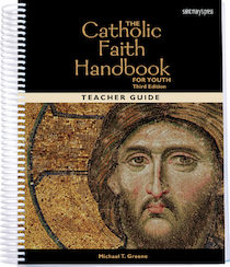The Catholic Faith Handbook for Youth (Teacher Guide)