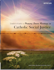 Leader's Guide for Primary Source Readings in Catholic Social Justice