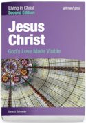 Jesus Christ: God's Love Made Visible, Second Edition