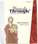 Old Testament Leader Guide for Breakthrough!