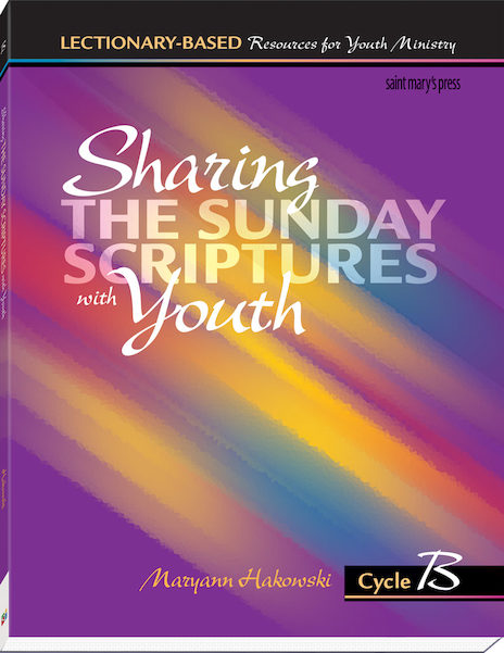 Sharing Sunday Scriptures with Youth: Cycle B