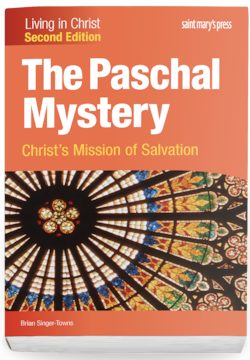 The Paschal Mystery: Christ's Mission of Salvation, Second Edition