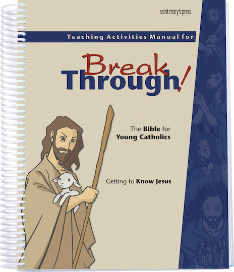 Teaching Activities Manual for Breakthrough! The Bible for Young Catholics