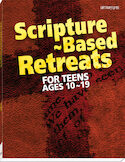Scripture-Based Retreats for Teens Ages 10-19
