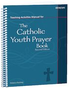 Teaching Activities Manual for The Catholic Youth Prayer Book, Second Edition