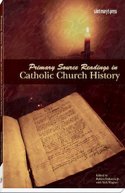 Primary Source Readings in Catholic Church History