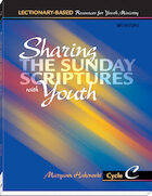 Sharing the Sunday Scriptures with Youth: Cycle C