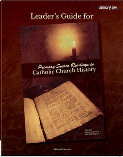 Leader's Guide for Primary Source Readings in Catholic Church History
