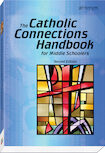 The Catholic Connections Handbook for Middle Schoolers, Second Edition