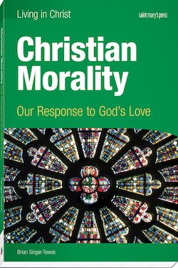 Christian Morality: Our Response to God's Love, First Edition